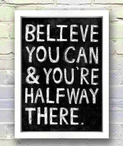 believe-you-can-youre-halfway-there