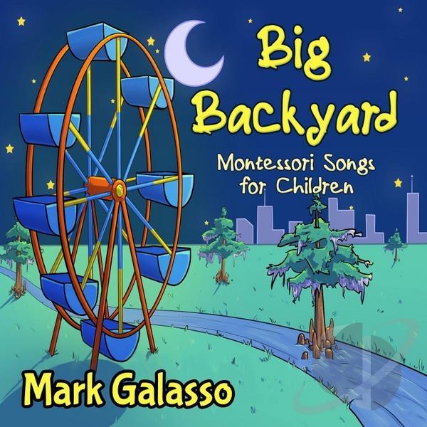 Big Backyard Montessori Songs for Children - Mark Galasso