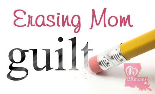 Erasing Mommy guilt