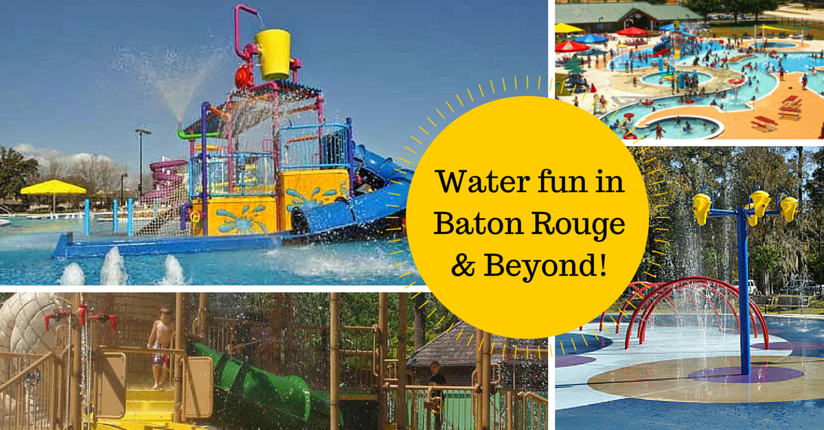 Water fun in Baton Rouge & Beyond!