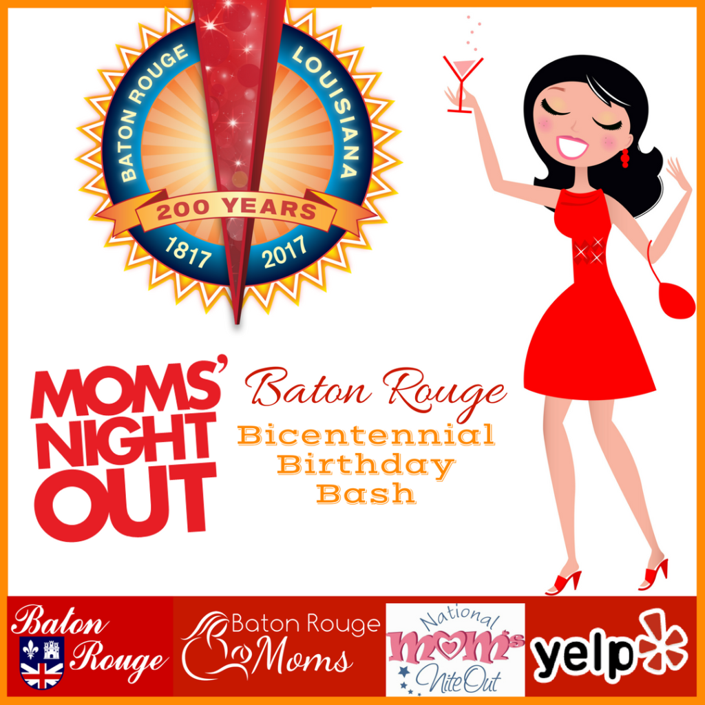 Baton Rouge Moms Night Out - Baton Rouge Bicentennial Birthday Bash