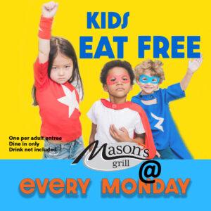 Kids Eat Free Masons Grill