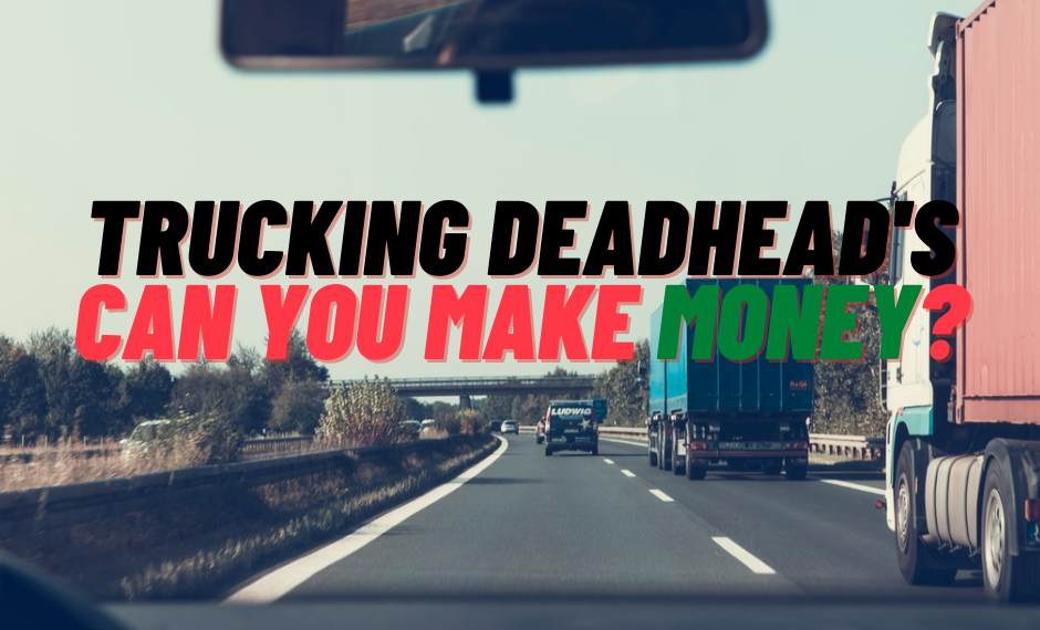 How To Profit From Trucking Deadheads