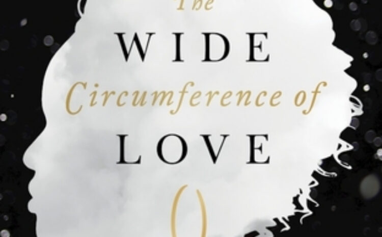 My Bestselling Novel: The Wide Circumference of Love