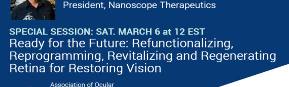 Nanoscope President to Deliver Talk on Gene Therapy for Retinal Diseases at Association for Ocular Pharmacology and Therapeutics Conference