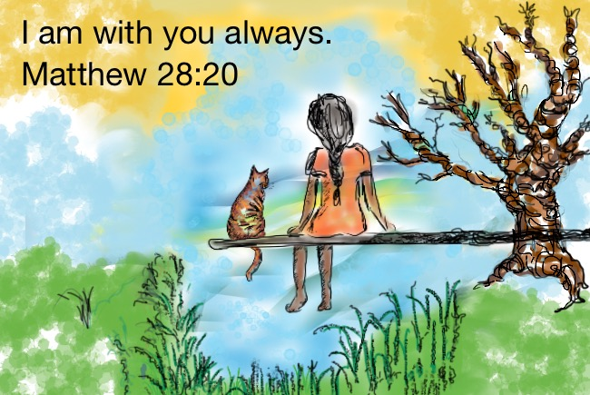 I am with you always.