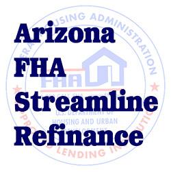Arizona FHA Streamline Refinance Loan