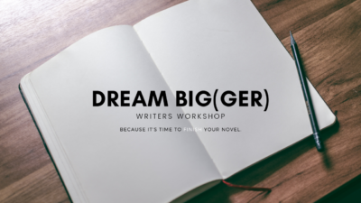 Dream Bigger Writers Workshop