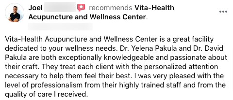 Vita-Health Acupuncture and Wellness Center is a great facility dedicated to your wellness needs. Dr. Yelena Pakula and Dr. David Pakula are both exceptionally knowledgeable and passionate about their craft. They treat each client with the personalized attention necessary to help them feel their best. I was very pleased with the level of professionalism from their highly trained staff and from the quality of care I received.