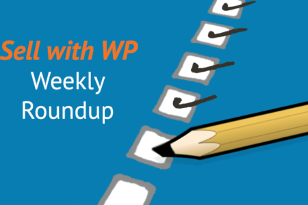 Sell with WordPress | Weekly Roundup