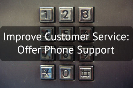 Improve Customer Service with Phone Support