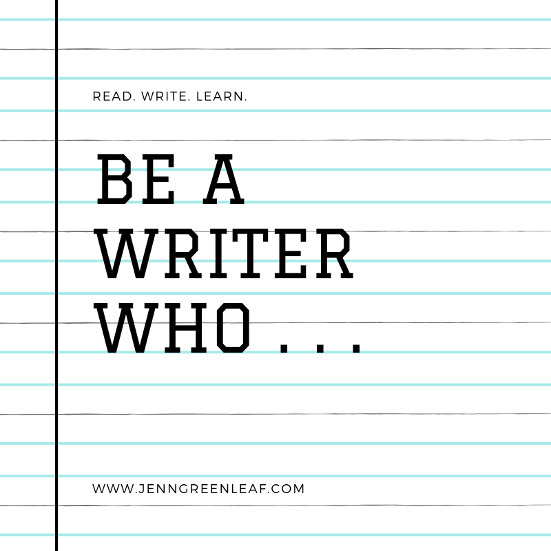 Be a Writer Who