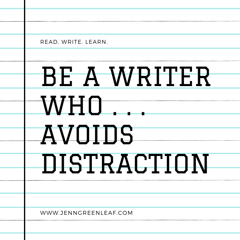 Be a Writer Who Avoids Distraction