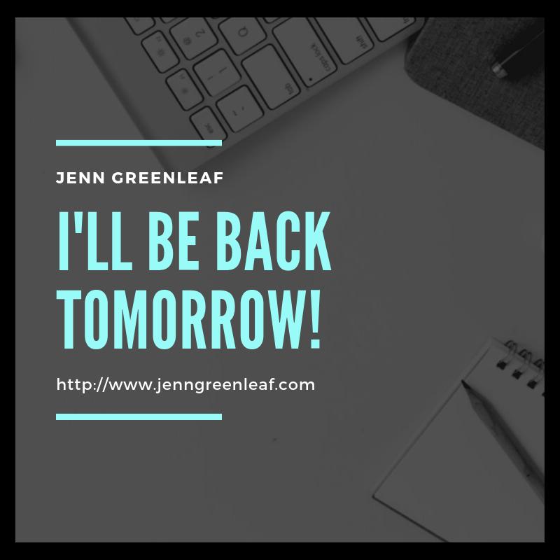 I'll be back tomorrow!