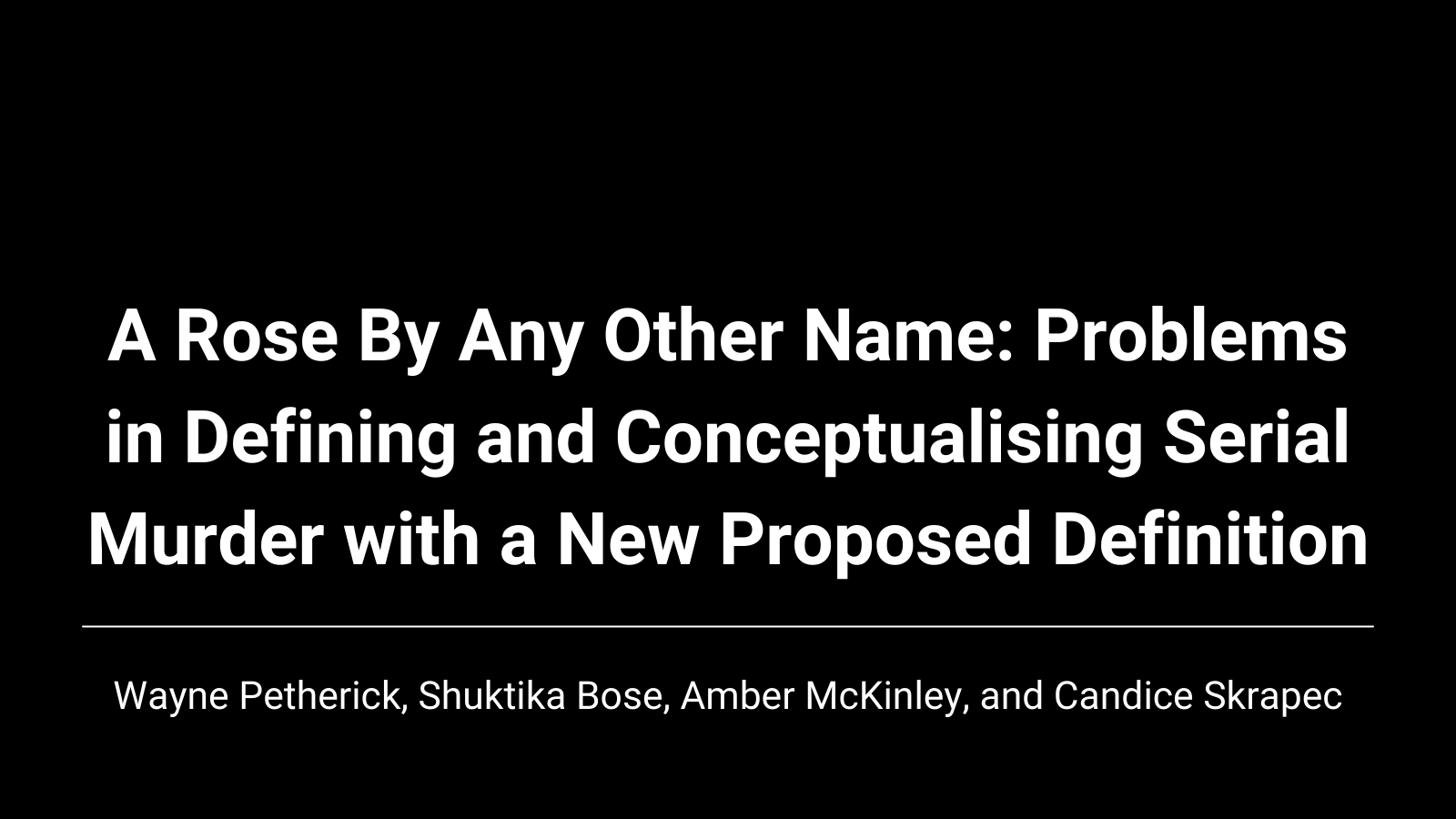 A Rose By Any Other Name: Problems in Defining and Conceptualising Serial Murder with a New Proposed Definition