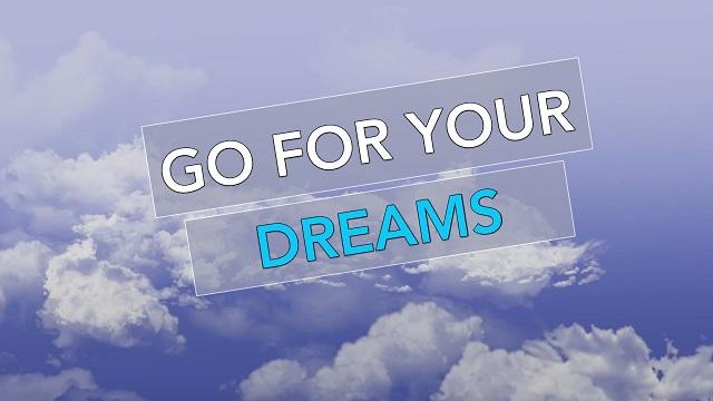 Go for Your Dreams — Monday Motivation