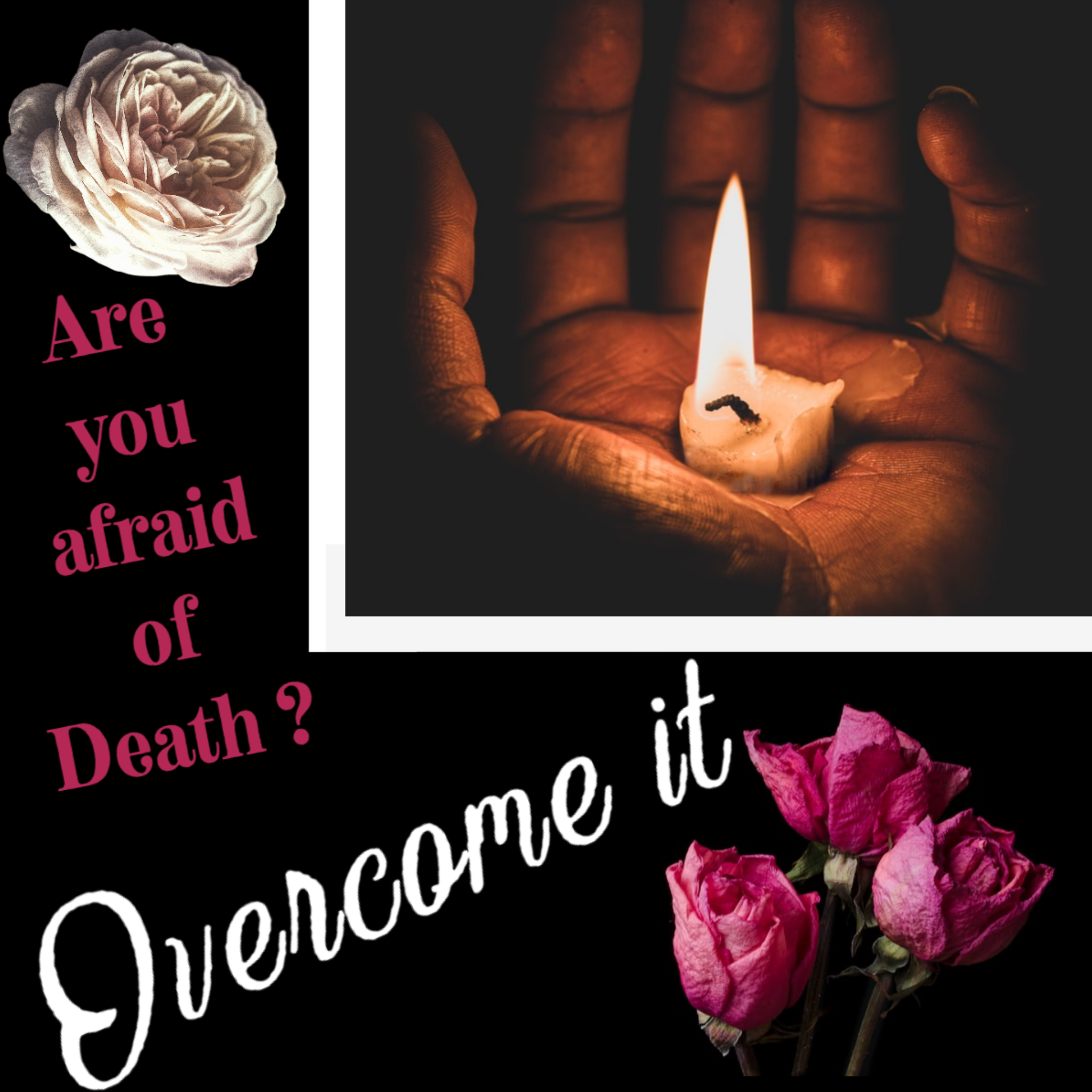 Are you afraid of death_overcome it