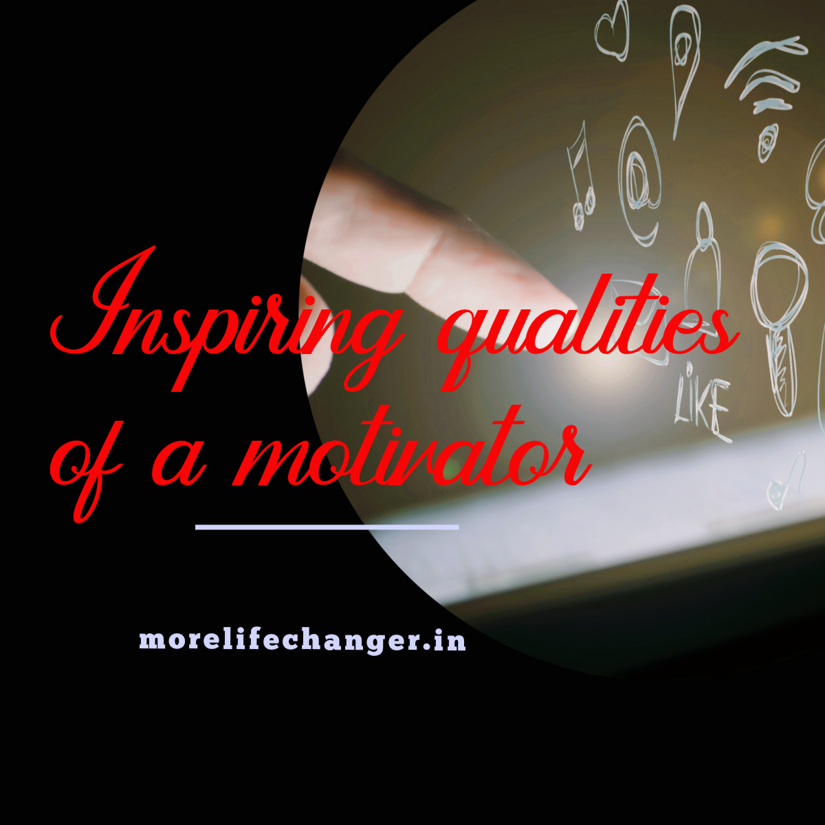 Inspiring qualities of a motivator