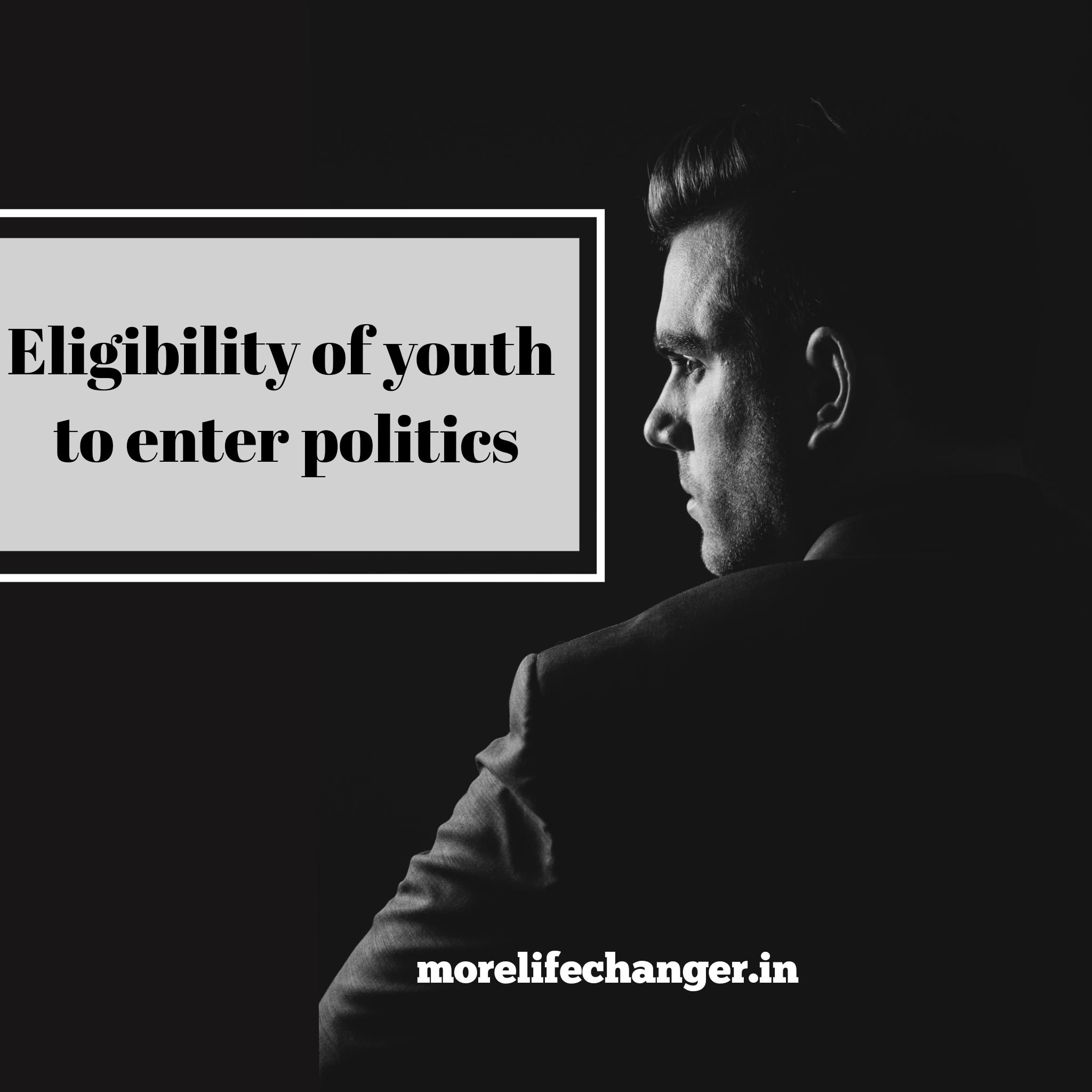 Eligibility of youth to enter politics