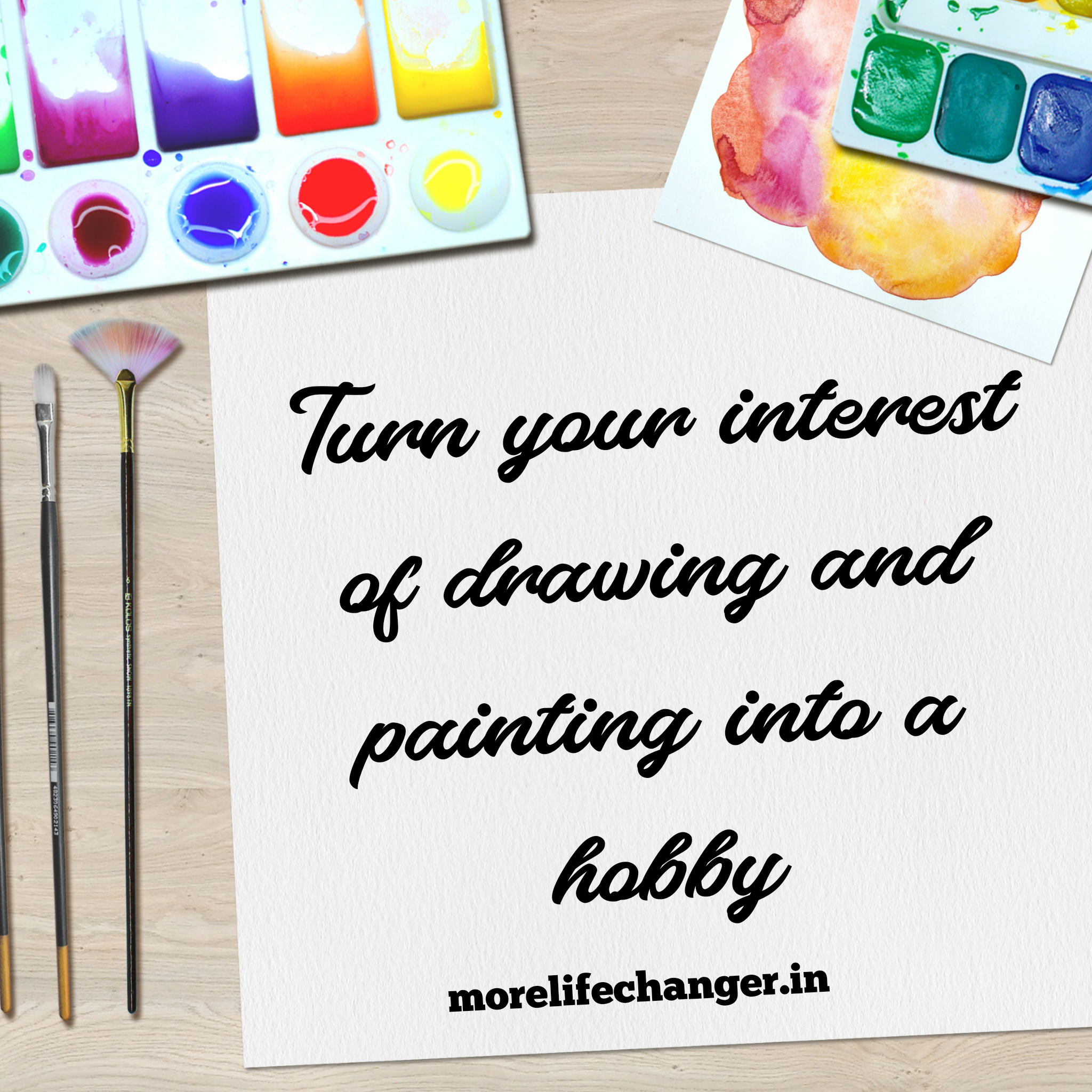 Turn your interest of drawing and painting into a hobby