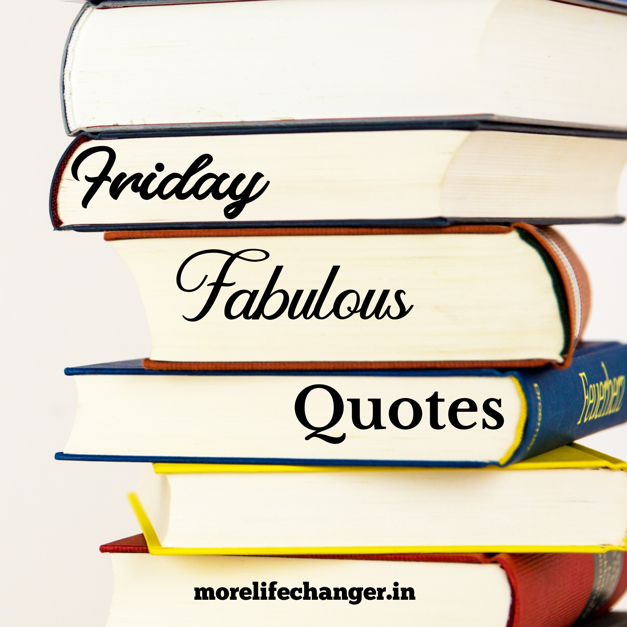 Friday fabulous quotes