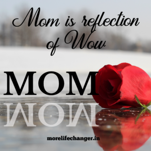 Mom is reflection of wow