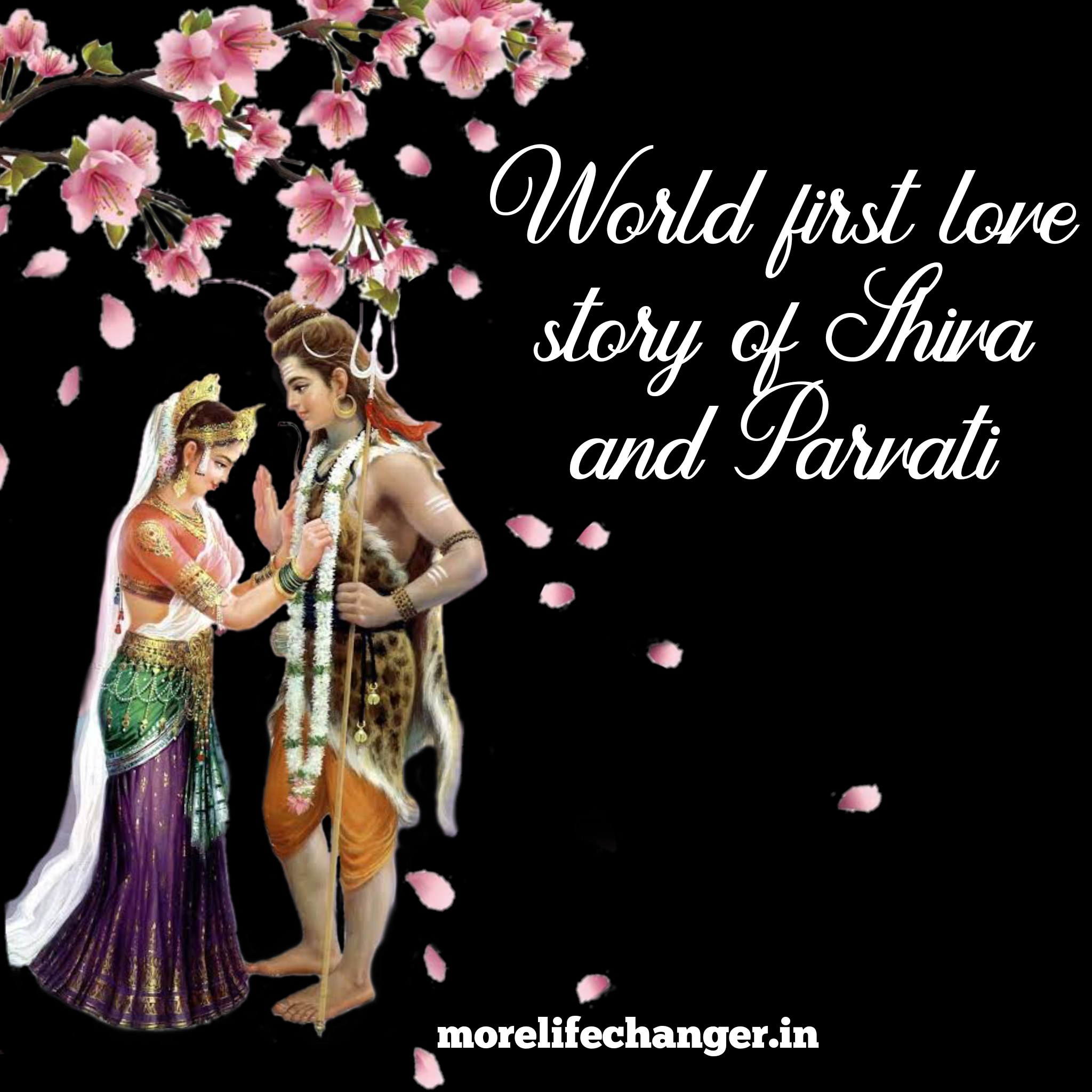 World first love story of Shiv and Parvati