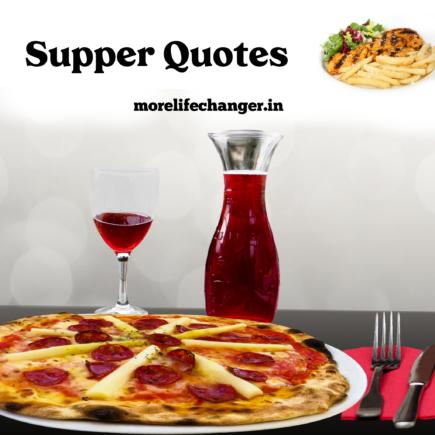 26 Amazing Supper Quotes