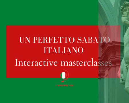 'UN PERFETTO SABATO ITALIANO' FULL COURSE