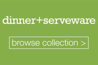 • dinner + serveware