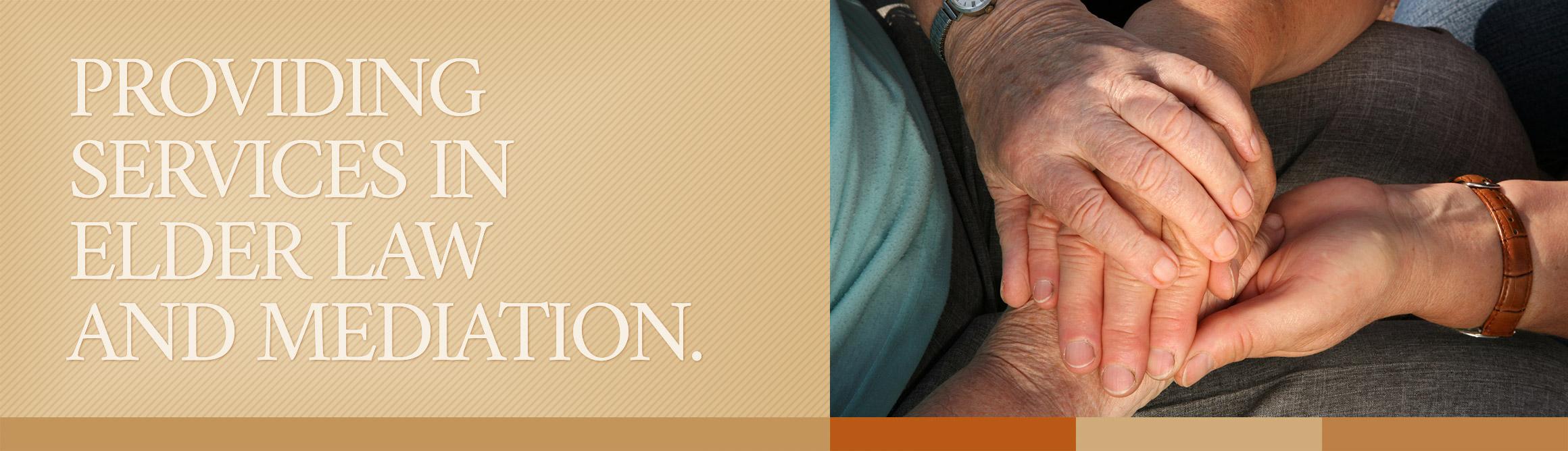 Providing Services In Elder Law & Mediation