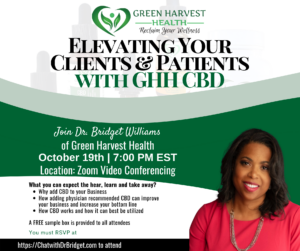 Dr. Bridget Williams' event. Elevating Your Clients and Patients with Green Harvest Health's CBD