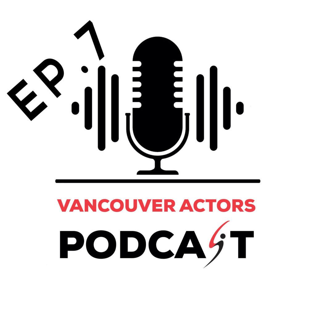 Actor Michael Coleman Vancouver Actors Podcast Ep. 7