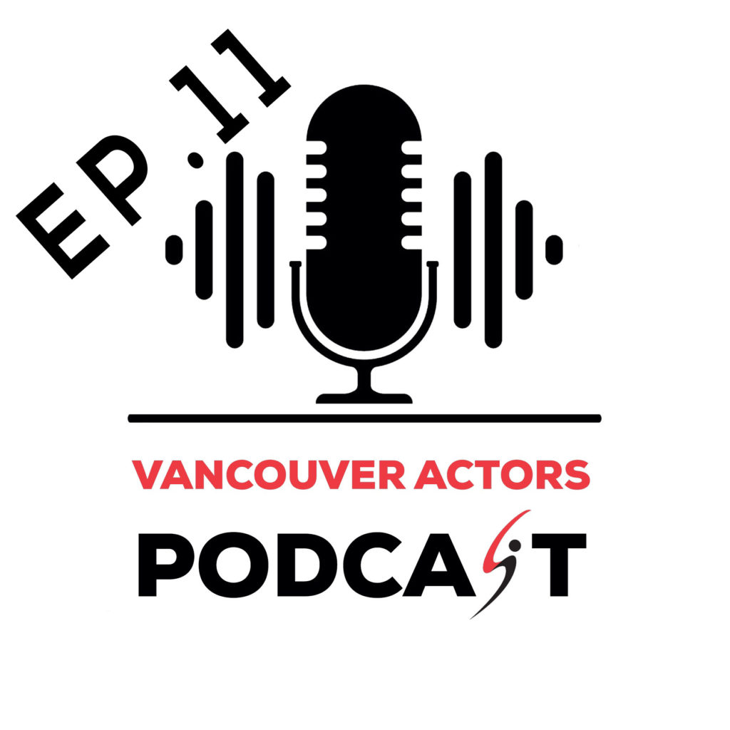 Actor Michael Coleman Vancouver Actors Podcast Ep.11
