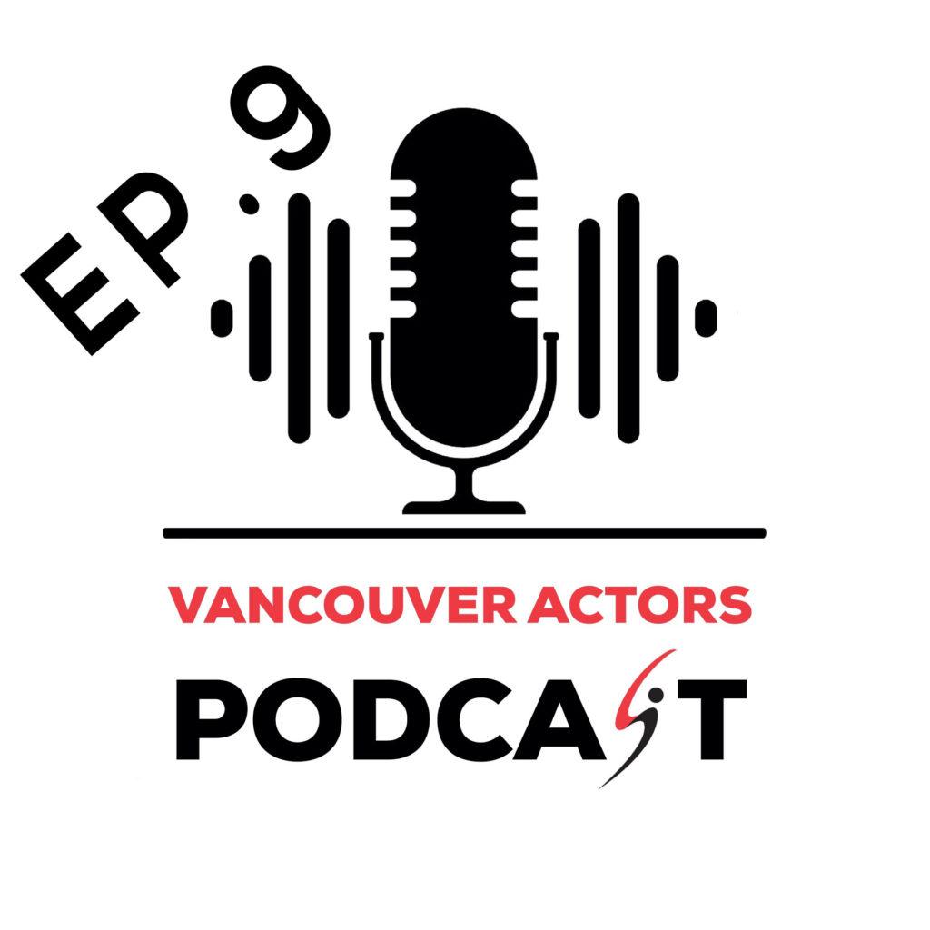 Actor Michael Coleman Vancouver Actors Podcast Ep. 9