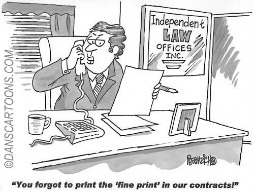 A black and white cartoon of a lawyer sitting at a desk, thats making a joke about not 'printing the fine print' on contracts