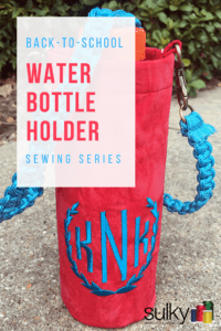 Back-to-School Sewing Series: Water Bottle Holder