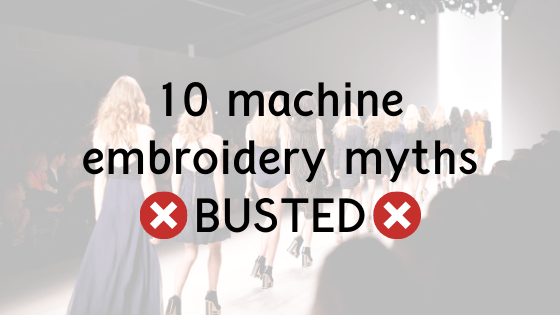 machine embroidery myths busted