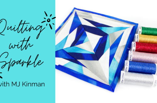 Quilting with Sparkle with MJ Kinman