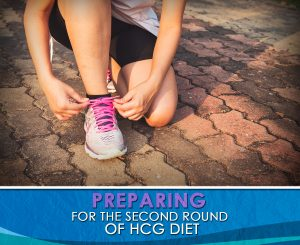 PREPARING FOR THE SECOND ROUND OF HCG DIET