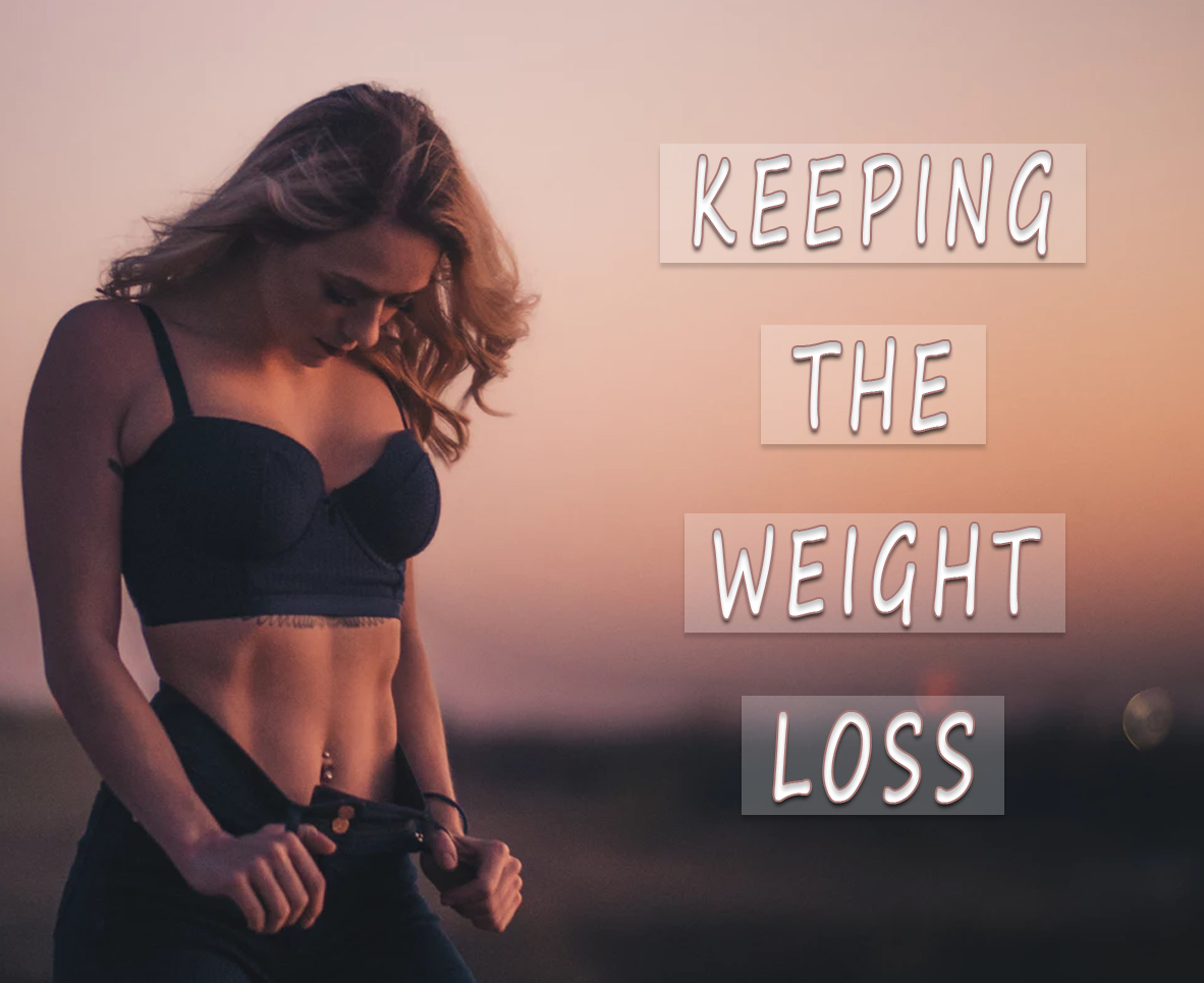 KEEPING THE WEIGHT LOSS
