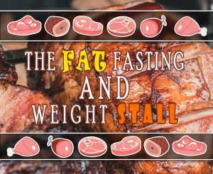 THE FAT FASTING AND WEIGHT STALL