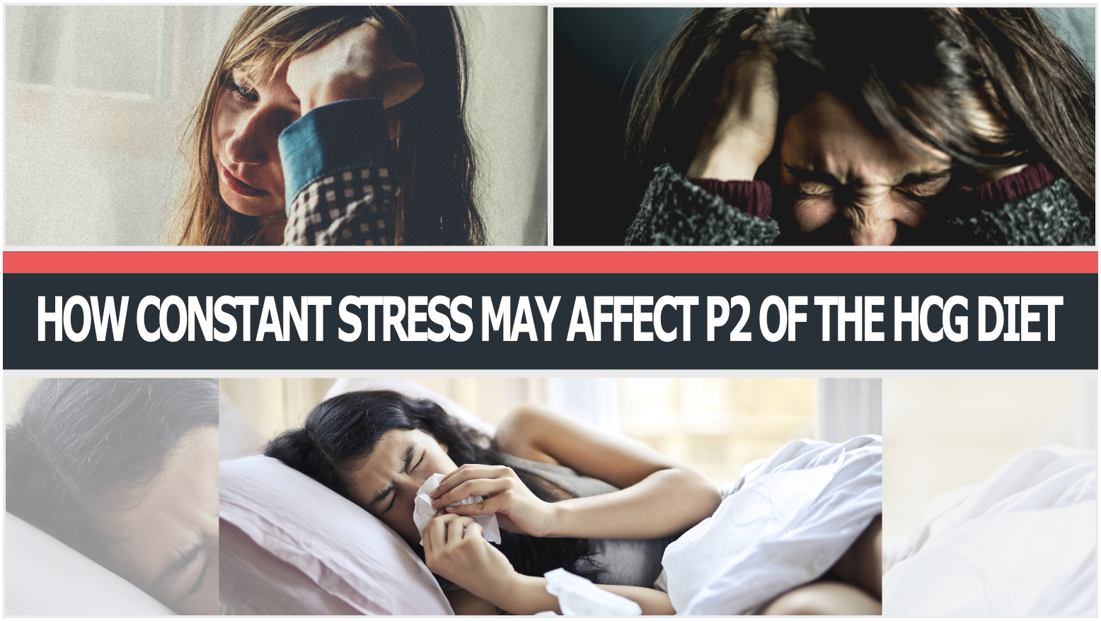 HOW CONSTANT STRESS MAY AFFECT P2 OF THE HCG DIET
