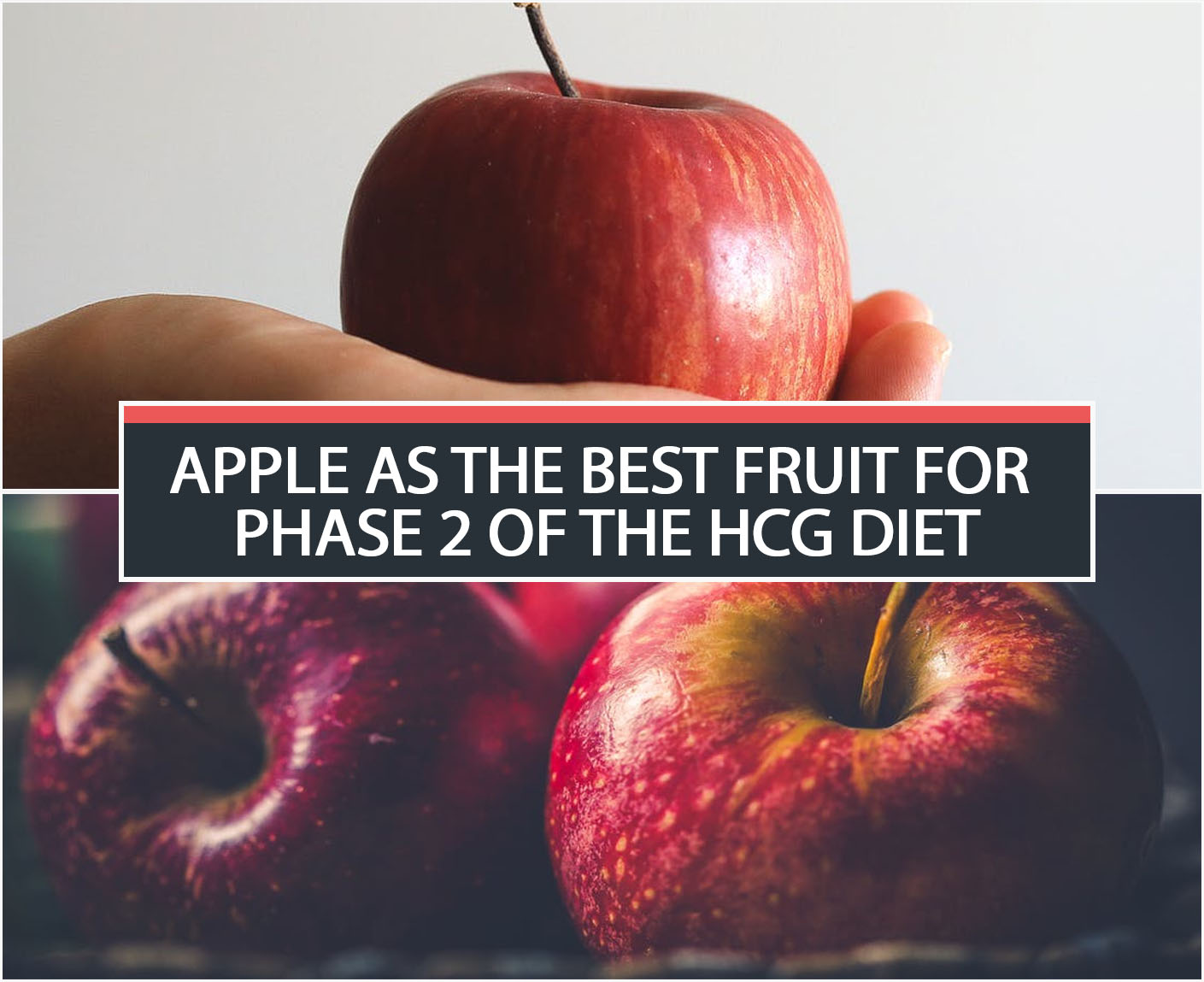 APPLE AS THE BEST FRUIT FOR PHASE 2 OF THE HCG DIET