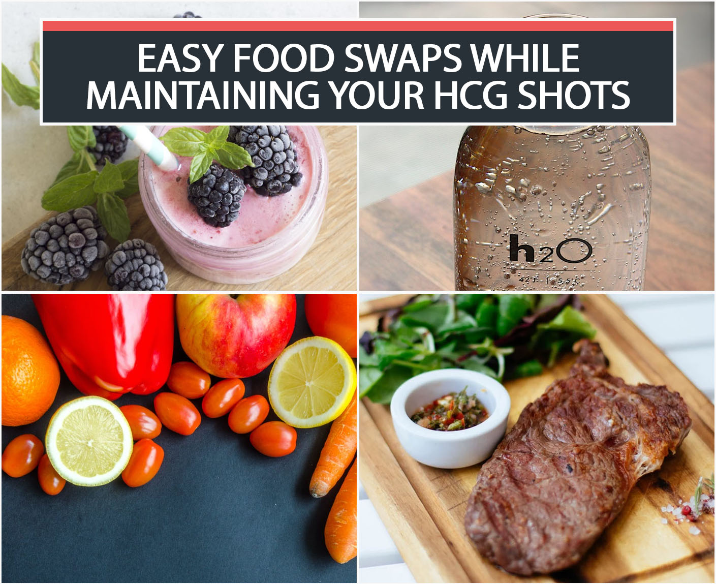 EASY FOOD SWAPS WHILE MAINTAINING YOUR HCG SHOTS