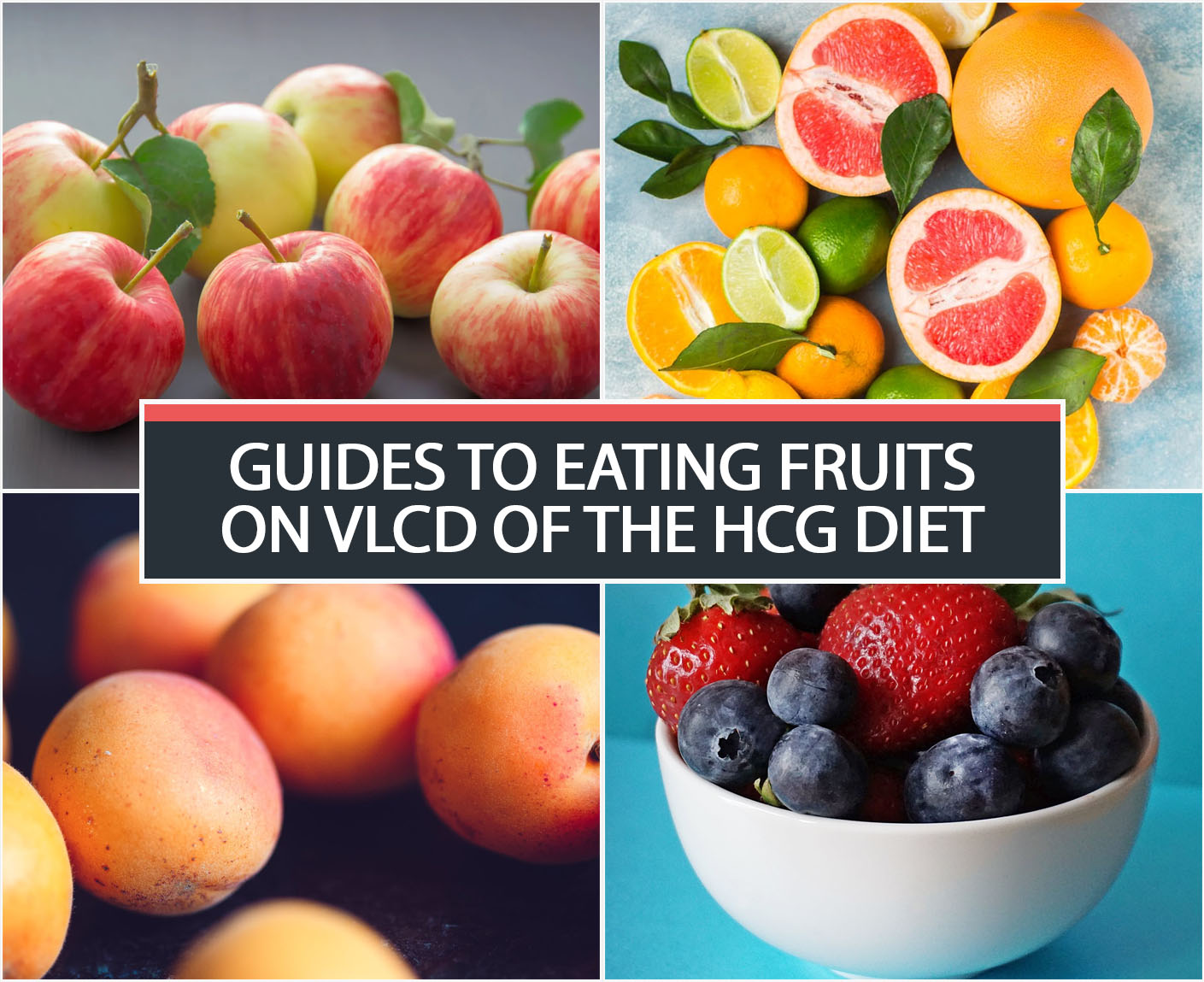 GUIDES TO EATING FRUITS ON VLCD OF THE HCG DIET