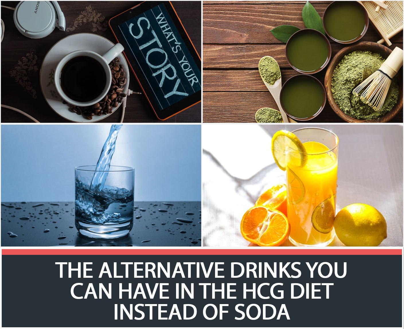 THE ALTERNATIVE DRINKS YOU CAN HAVE IN THE HCG DIET INSTEAD OF SODA