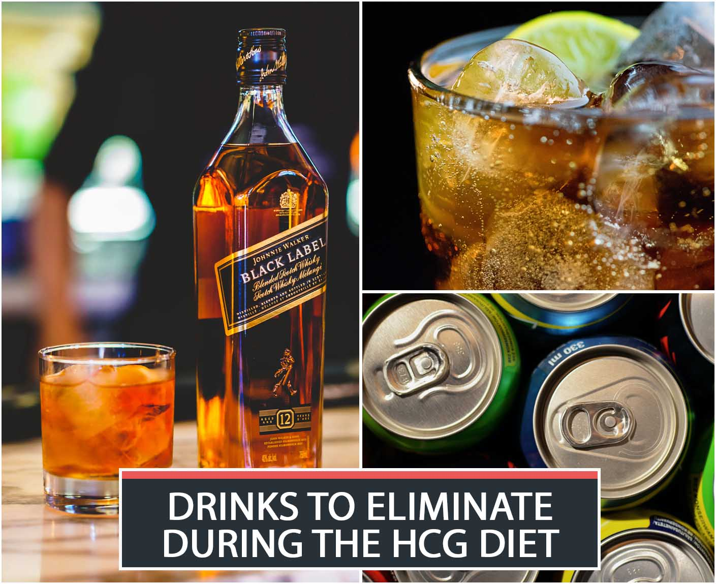 DRINKS TO ELIMINATE DURING THE HCG DIET