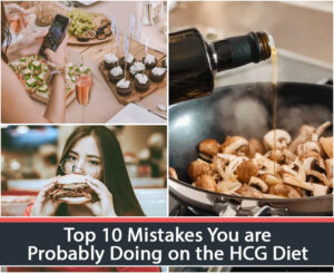 Top 10 Mistakes You are Probably Doing on the HCG Diet