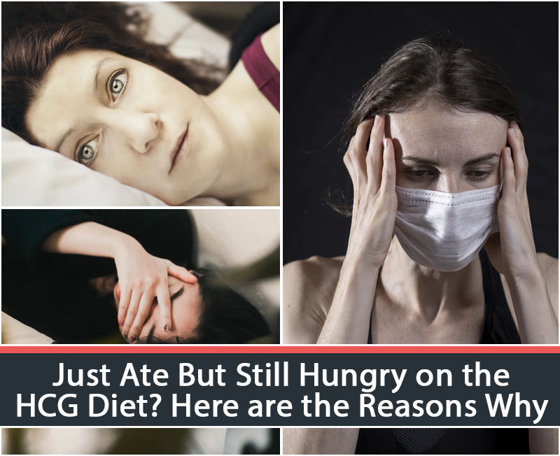 Just Ate But Still Hungry on the HCG Diet? Here are the Reasons Why